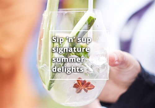 Sip 'n' sup signature summer delights