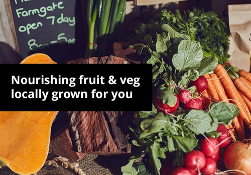 Nourishing fruit & veg -  locally grown for you