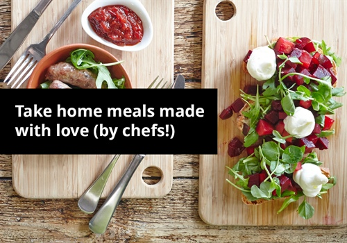 Take home meals made with love (and by chefs!)