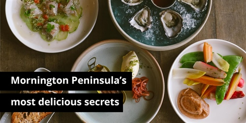 Mornington Peninsula's most delicious secrets