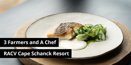 3 Farmers and A Chef at RACV Cape Schanck Resort