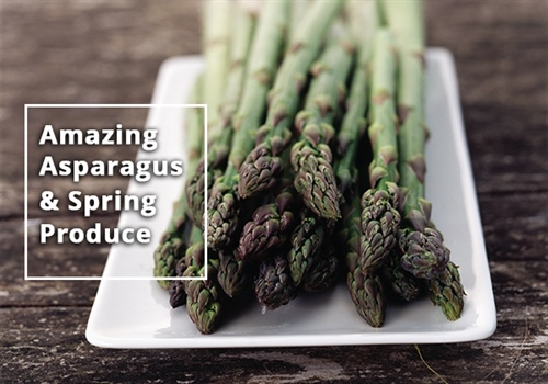 Amazing Asparagus and Spring Produce
