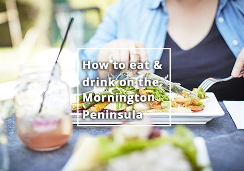 How to eat and drink on the Mornington Peninsula